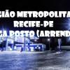 Posto de Gasolina (arrendamento) região metropolitana de Recife-PE