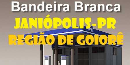 Posto de Gasolina bandeira branca Janiópolis-PR