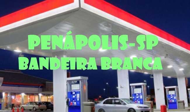 Posto de Gasolina bandeira branca Penápolis-SP
