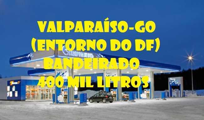 Posto de gasolina bandeirado à venda Valparaíso de Goiás-GO (entorno do DF)